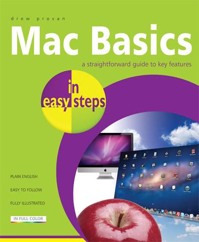 Mac Basics 1st ed In Easy Steps