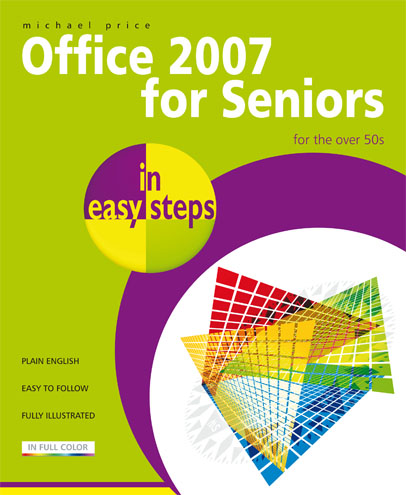 Office 2007 for seniors In Easy Steps