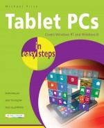 Tablet PCs in easy steps – Covers Windows RT and Windows 8