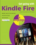 Get going with Kindle Fire in easy steps – covers the HD and Standard versions