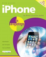 iPhone in easy steps, 3rd edition – covers iPhone 5/iOS 6