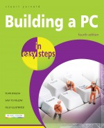 Building a PC in easy steps, 4th edition