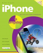 iPhone in easy steps, 4th ed – covers iOS 7