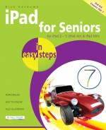 iPad for Seniors in easy steps, 3rd edition – covers iOS 7