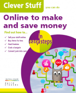 Clever Stuff you can do Online to make and save money              – in easy steps