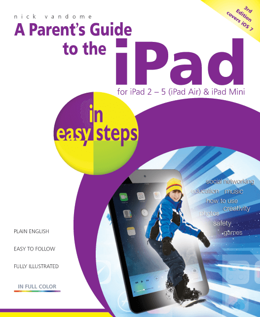 A Parent's Guide to the iPad 3rd edition iOS 7 9781840786118