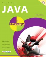 Java in easy steps, 5th edition – covers Java 8