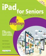 iPad for Seniors in easy steps, 4th edition – covers iOS 8