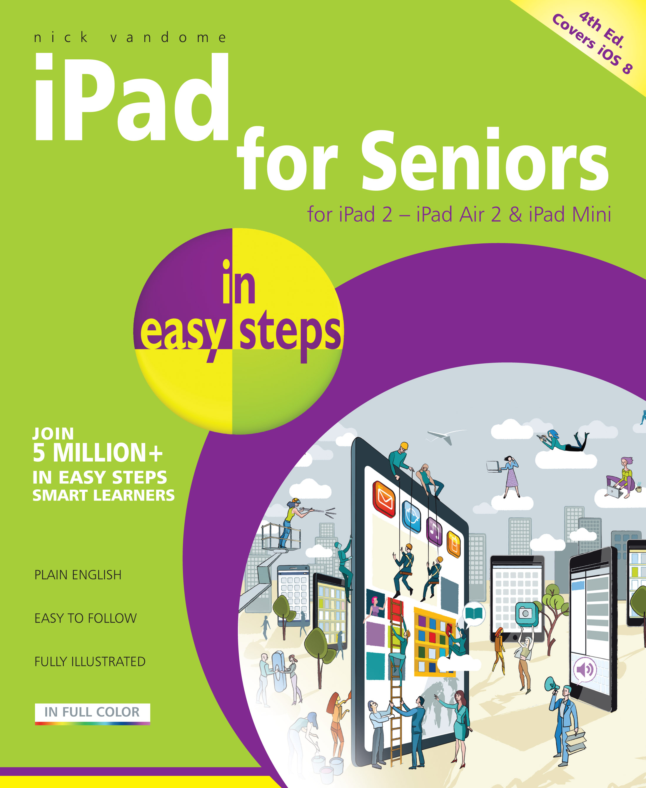iPad for Seniors in easy steps, 4th edition iOS 8 9781840786378