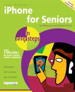 iPhone for Seniors in easy steps, 2nd edition – covers iPhone 6s & iPhone 6s Plus, and iOS 9