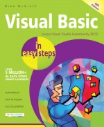 Visual Basic in easy steps, 4th edition – covers Visual Studio Community 2015