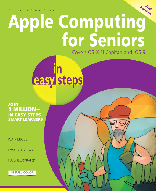 Apple Computing for Seniors in easy steps, 2nd Edition 9781840787238