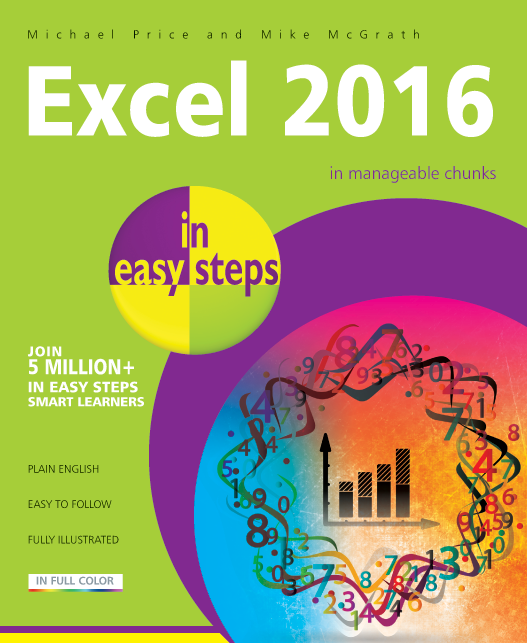 Excel 2016 in easy steps 9781840786514