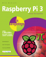 Raspberry Pi 3 in easy steps