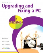 Upgrading and Fixing a PC in easy steps, 3rd edition – ebook (PDF)
