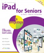 iPad for Seniors in easy steps, 4th edition – covers iOS 8 – ebook (PDF)