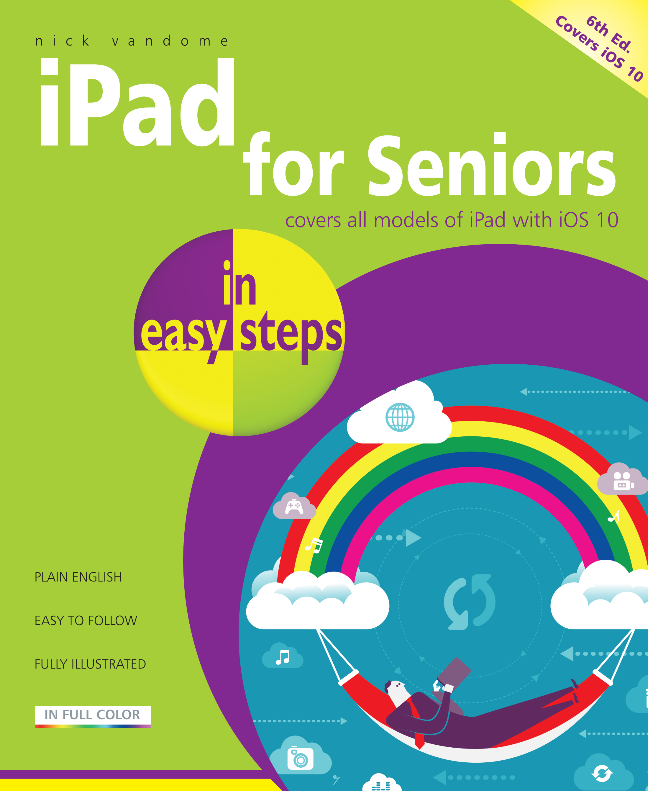 iPad for Seniors in easy steps, 6th Edition iOS 10 9781840787429