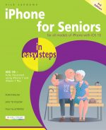 iPhone for Seniors in easy steps, 3rd edition – covers iOS 10