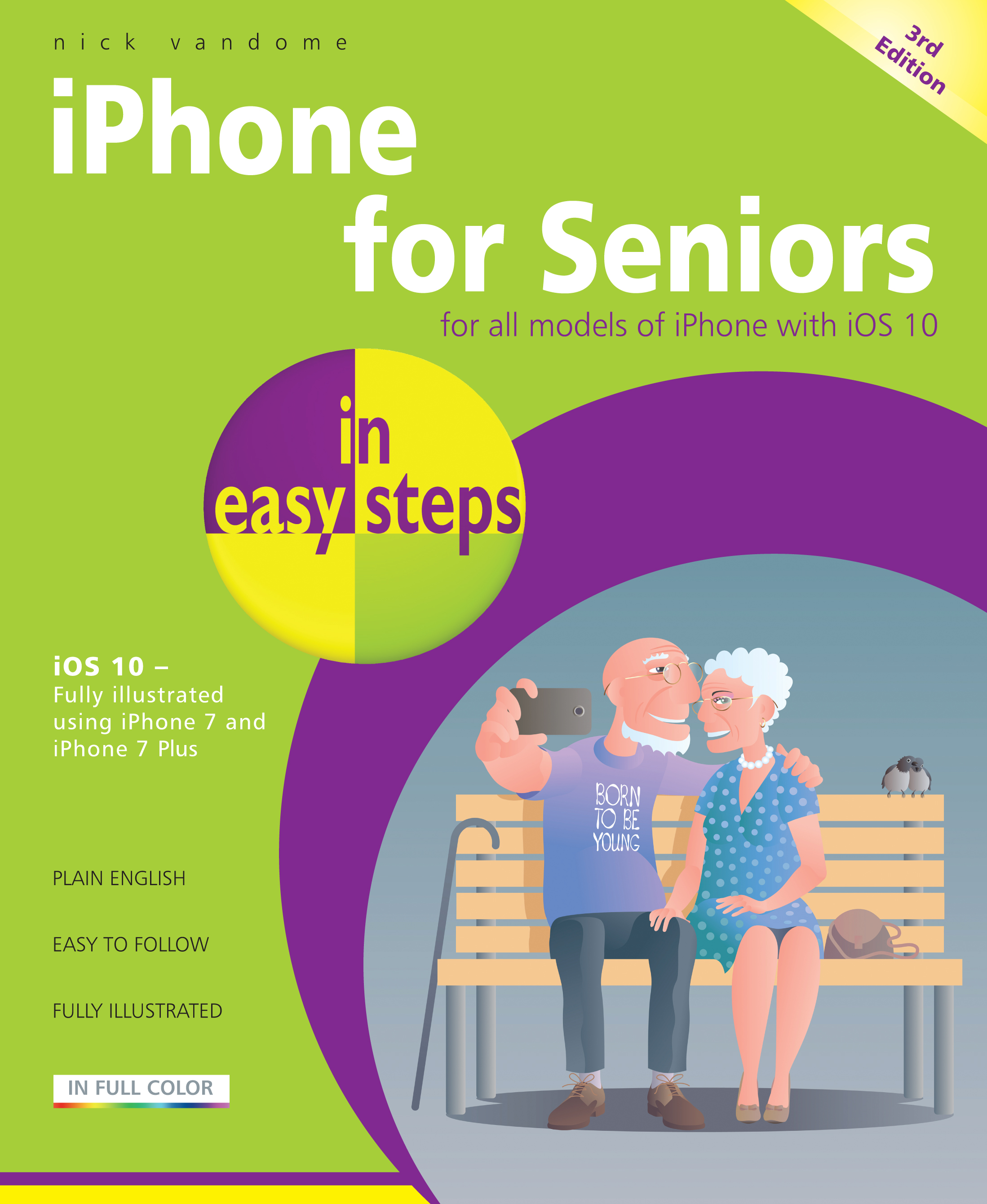 iPhone for Seniors in easy steps, 3rd Ed iOS 10 9781840787436