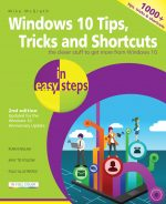 Windows 10 Tips, Tricks & Shortcuts in easy steps, 2nd Edition – covers the Windows 10 Anniversary Update