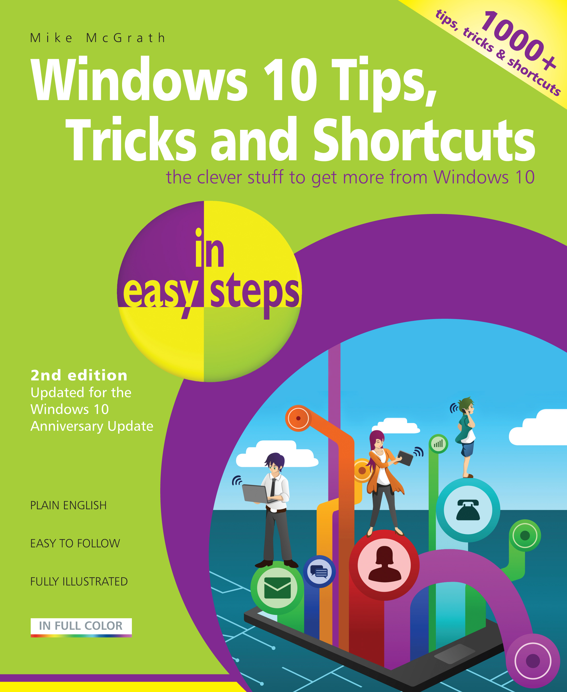 Windows 10 Tips, Tricks & Shortcuts in easy steps, 2nd Edition 9781840787481