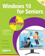 Windows 10 for Seniors in easy steps, 2nd Edition – covers the Windows 10 Anniversary Update
