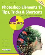 Photoshop Elements 15 Tips, Tricks & Shortcuts in easy steps