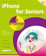 iPhone for Seniors in easy steps, 4th edition – covers iOS 11
