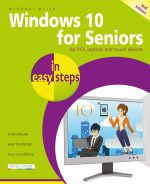 Windows 10 for Seniors in easy steps, 3rd edition – covers the Redstone 4 Update