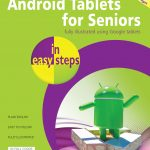 Android Tablets for Seniors in easy steps, 3rd edition 9781840787665