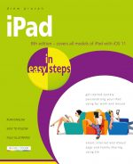iPad in easy steps, 8th edition – covers all models of iPad with iOS 11