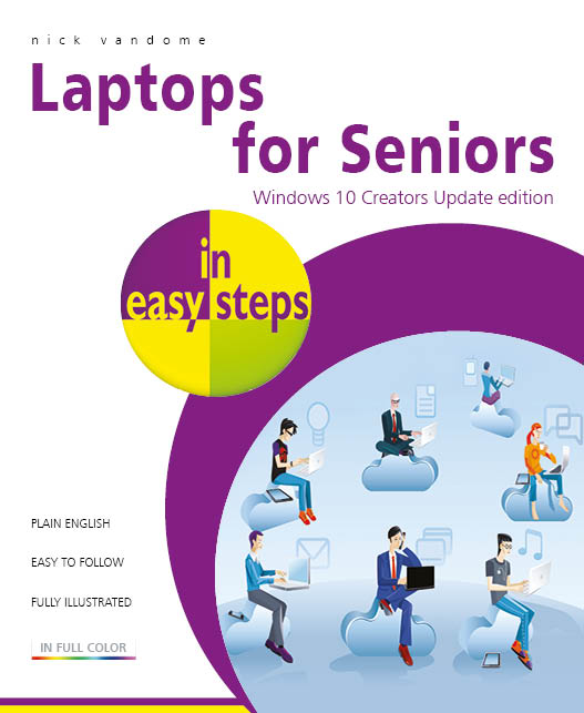 Laptops for Seniors in easy steps - Windows 10 Creators update edition 9781840787818 ebook PDF