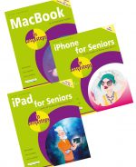 MacBook in easy steps, 6th edition, iPad for Seniors in easy steps, 7th edition, and iPhone for Seniors in easy steps, 4th edition – SPECIAL OFFER
