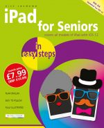 iPad for Seniors in easy steps, 8th edition – covers all iPads with iOS 12