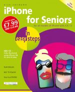 iPhone for Seniors in easy steps, 5th edition – covers iOS 12