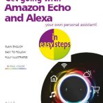 Get Going with Amazon Echo and Alexa in easy steps 9781840788143