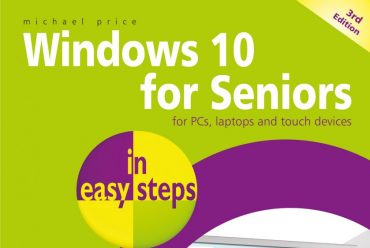 New release: Windows 10 for Seniors in easy steps, 3rd edition – covers the April 2018 Update