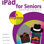 iPad for Seniors in easy steps, 8th edition iOS 12 9781840788334 ebook PDF