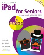 iPad for Seniors in easy steps, 8th edition – covers all iPads with iOS 12 – ebook (PDF)