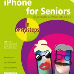 iPhone for Seniors in easy steps, 5th edition 9781840788341