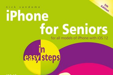 New release: iPhone for Seniors in easy steps, 5th edition – covers iphones with iOS 12