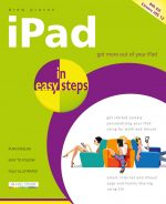 iPad in easy steps, 8th edition – covers all models of iPad with iOS 12