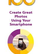 100 Top Tips – Create Great Photos Using Your Smartphone – ebook (PDF)