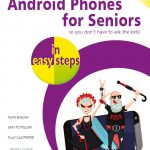 Android Phones for Seniors in easy steps, 2nd edition 9781840788747 ebook PDF