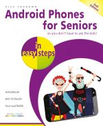 Android Phones for Seniors in easy steps, 2nd edition – ebook (PDF)