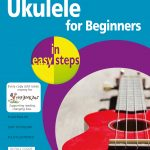 Ukulele for Beginners in easy steps 9781840788945