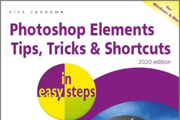 New release: Photoshop Elements Tips, Tricks & Shortcuts in easy steps 2020 edition ebook (PDF)