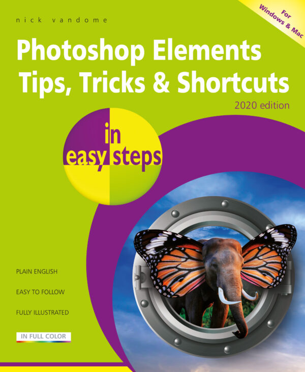 Photoshop Elements Tips, Tricks & Shortcuts in easy steps 9781840789041