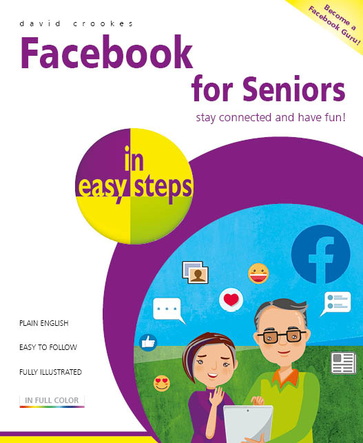 Facebook for Seniors in easy steps 9781840789225