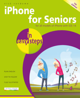 iPhone for Seniors in easy steps, 7th edition – covers all iPhones with iOS 14